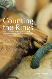 Counting the Rings: Stories, Testimonials, and Photographs of Multnomah Education Service District Outdoor School Edited by Karen Nichols and Lafcadio Adams